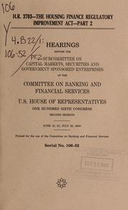 Cover of: H.R. 3703--The Housing Finance Regulatory Improvement Act | United States