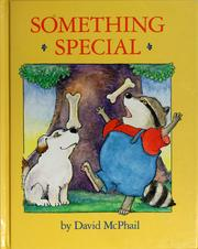 Something special by David M. McPhail, David M. McPhail
