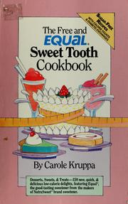 Cover of: The free and Equal sweet tooth cookbook | Carole Kruppa