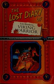 Cover of: The lost diary of Erik Bloodaxe, Viking warrior | Steve Barlow