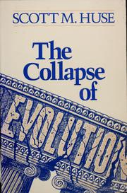 Cover of: The collapse of evolution | Scott M. Huse