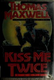 Cover of: Kiss me twice | Thomas Maxwell