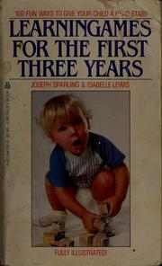 Cover of: Learningames for the first three years | Joseph Sparling