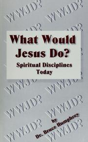 Cover of: What would Jesus do? | B. Bruce Humphrey