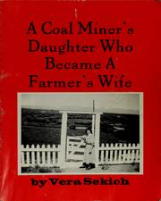 A coal miner's daughter who became a farmer's wife by Vera Sekich
