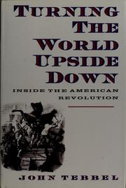 Cover of: Turning the world upside down: inside the American Revolution