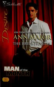 Cover of: The bride hunter | Ann Major