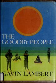 Cover of: The goodby people. | Gavin Lambert