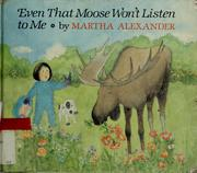 Cover of: Even that moose won't listen to me