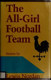 Cover of: The all-girl football team | Lewis Nordan