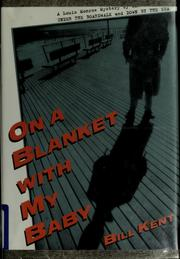 Cover of: On a blanket with my baby | Bill Kent