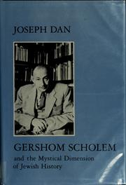 Cover of: Gershom Scholem and the mystical dimension of Jewish history