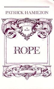 Cover of: Rope | Patrick Hamilton