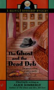 Cover of: The ghost and the dead deb | Alice Kimberly