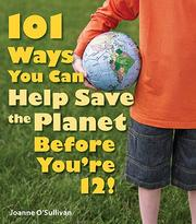 Cover of: 101 ways you can help save the planet before you're 12! | Joanne O'Sullivan