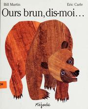Cover of: Ours brun, dis-moi-- | Bill Martin