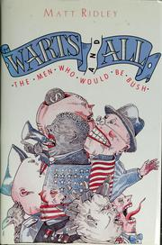 Cover of: Warts and all: The Men Who Would Be Bush