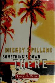 Cover of: Something's down there | Mickey Spillane.