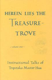 Cover of: Herein lies the treasure-trove: instructional talks of Tripitaka Master Hua