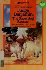 Cover of: Judge Benjamin : the superdog rescue | Judith Whitelock McInerney