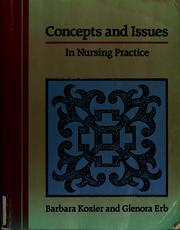 Cover of: Concepts and issues in nursing practice / Barbara Kozier, Glenora Erb