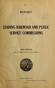 Cover of: Report on leading railroad and public service commissions by Max Thelen, attorney for Railroad commission, state of California | Max Thelen