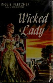 Cover of: Wicked lady. | Inglis Fletcher