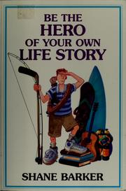 Cover of: Be the hero of your own life story