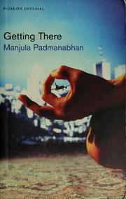 Cover of: Getting there | Manjula Padmanabhan.