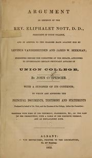 Cover of: Argument in defence of the Rev. Eliphalet Nott, D.D., president of Union College, and in answer to the charges made against him by Levinus Vanderheyden and James W. Beekman