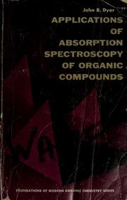 Cover of: Applications of absorption spectroscopy of organic compounds