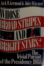 Cover of: Whose broad stripes and bright stars?