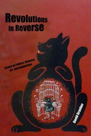 Cover of: Revolutions in Reverse: Essays on Politics, Violence, Art, and Imagination