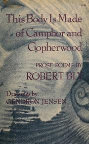 Cover of: This body is made of camphor and gopherwood: prose poems