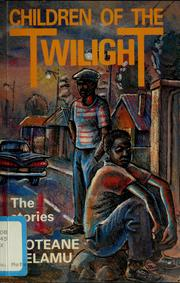 Cover of: Children of the twilight | Moteane Melamu