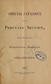 Cover of: Official catalogue of the Peruvian section, main building, International exhibition at Philadelphia. 1876
