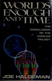 Cover of: Worlds Enough and Time: the conclusion of the Worlds trilogy