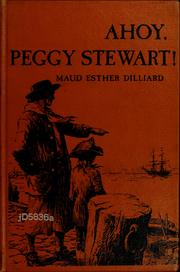 Cover of: Ahoy, Peggy Stewart! | Maud Esther Dilliard
