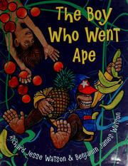Cover of: The boy who went ape | Benjamin James Watson