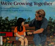 Cover of: We're growing together