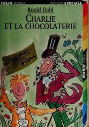 Cover of: Charlie et la chocolaterie by Roald Dahl