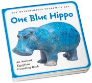 Cover of: One Blue Hippo: An Ancient Egyptian Counting Book