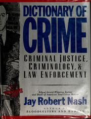 Cover of: Dictionary of crime | Jay Robert Nash