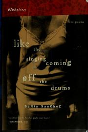 Cover of: Like the Singing Coming Off the Drums: Love Poems. | Sonia Sanchez