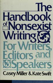 Cover of: The handbook of nonsexist writing | Casey Miller