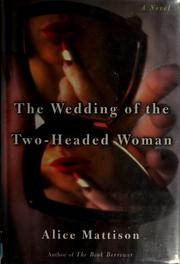 Cover of: The wedding of the two-headed woman | Alice Mattison
