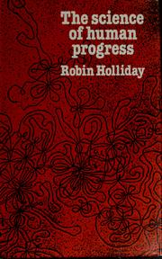 Cover of: The science of human progress | R. Holliday