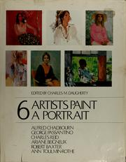Cover of: 6 artists paint a portrait, Alfred Chadbourn, George Passantino, Charles Reid, Ariane Beigneux, Robert Baxter, Ann Toulmin-Rothe