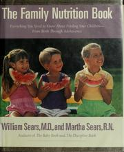 Cover of: The family nutrition book: everything you need to know about feeding your children-- from birth through adolescence