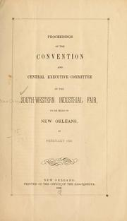 Cover of: Proceedings of the convention and central executive committee of the South-western industrial fair, to be held in New Orleans, in February 1854